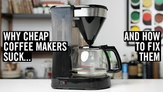 Why Cheap Coffee Maĸers Suck (And How To Fix Them)