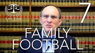"Law Talk Moments 1-7: The ""Family Football"" Explained"