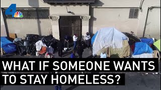 What Happens When Homeless People Just Want to Stay on the Streets?    NBCLA