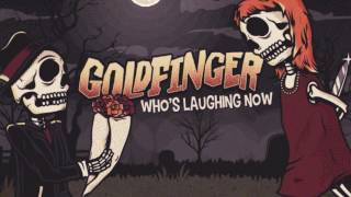 Goldfinger - Who's Laughing Now