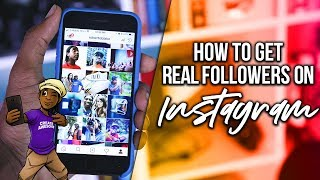HOW TO GET REAL INSTAGRAM FOLLOWERS IN 2018