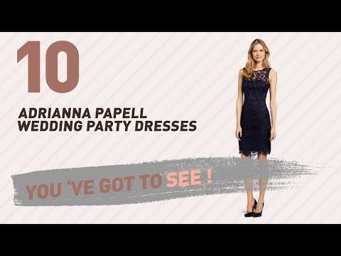 Adrianna Papell Wedding Party Dresses // New & Popular 2017