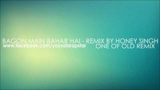 Bagon Main Bahar Hai - Remix By Honey Singh