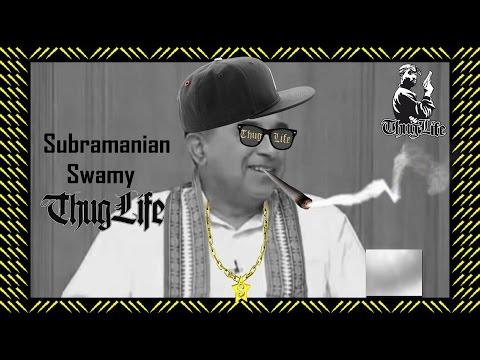 Subramanian Swamy thug life