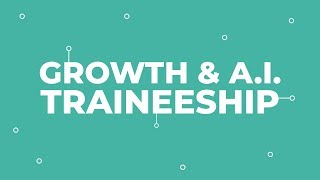 Growth & A.I. Traineeship | Learn the Skills of the Future