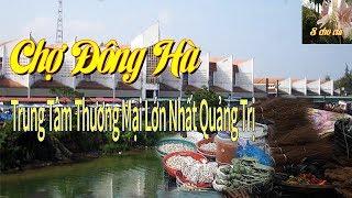 Chợ Đông Hà Quảng Trị ngày nay