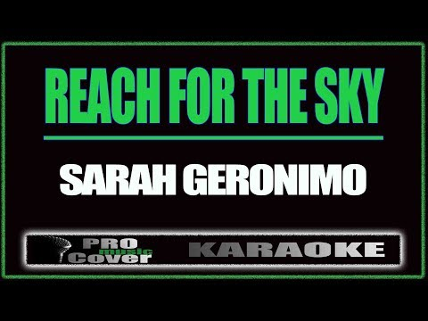 Reach For The Sky - SARAH GERONIMO (KARAOKE)