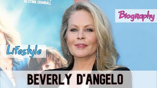 Beverly DAngelo American Actress Biography  Lifestyle