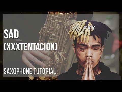 How to play Sad by XXXTENTACION on Alto Sax (Tutorial)