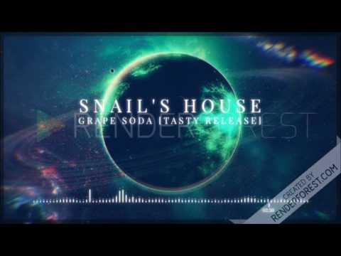 Snail's House - Grape Soda [Tasty Release][1 Hour]