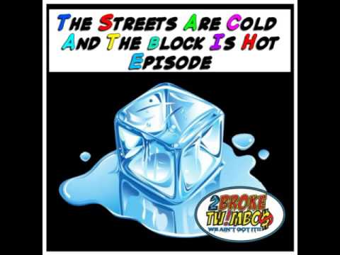 The Streets Are Cold And The Block Is Hot Episode (Audio)