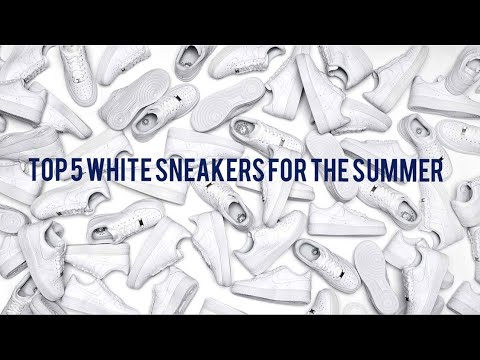 TOP 5 BEST WHITE SNEAKERS FOR THE SUMMER