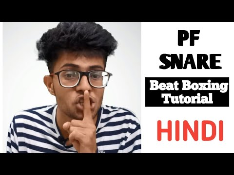 Pf Snare Beat Boxing Tutorial in Hindi | Beat Boxing Tutorial for Beginners