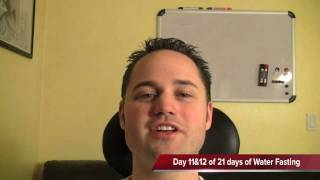 water fasting   day 11 and 12 of 21   symptoms of fasting   lost 24 lbs