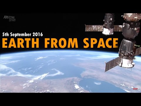 Earth From Space : Real Footage - 5th Sep. 2016 - Video from International Space Station ISS