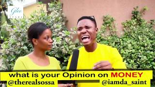 What is your Opinion on MONEY - Mc Da Saint Comedy