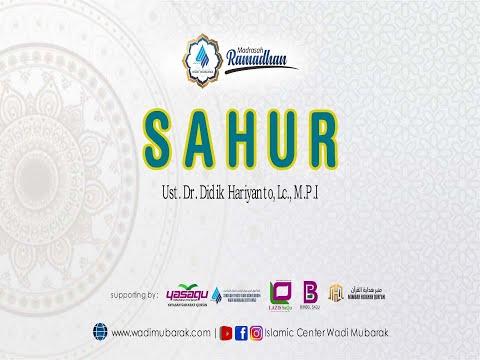 Sahur | Ust. Dr. Didik Hariyanto. Lc., M.P.I