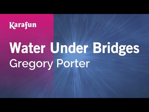 Karaoke Water Under Bridges - Gregory Porter *