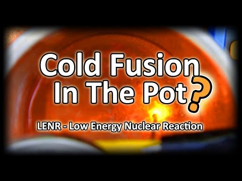 LENR - Cold Fusion In The Pot?