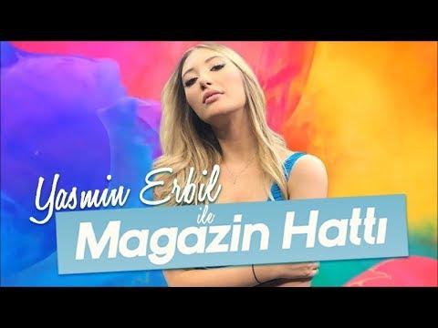 Yasmin Erbil Ile Magazin Hattı - 7 Aralık 2019