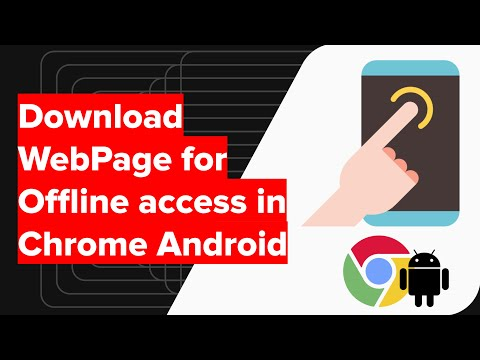 How to Download WebPage for Offline Access in Chrome Android?