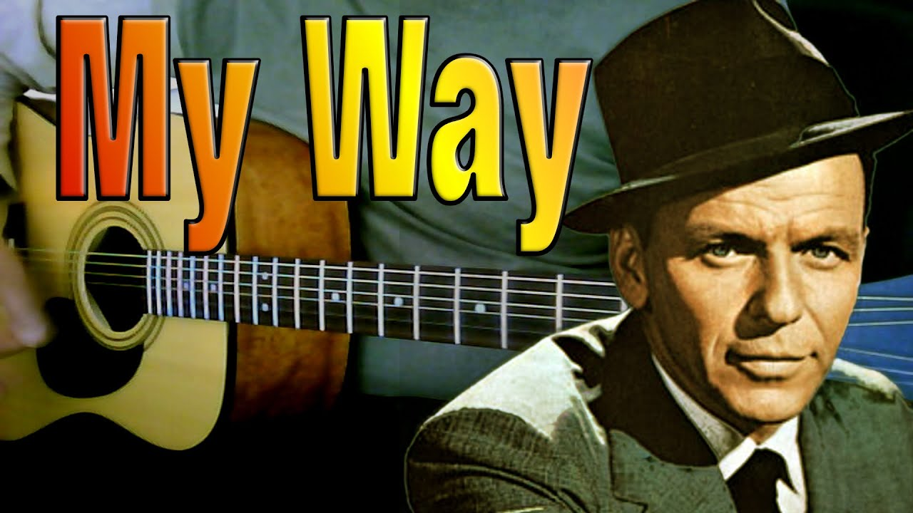 My Way Frank Sinatra Acoustic Guitar How To Play With Easy