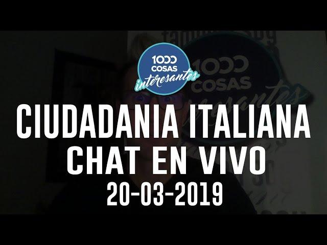 20-03-2019 - Chat en vivo con Seba Polliotto Ciudadanía italiana 1000 Cosas Interesantes