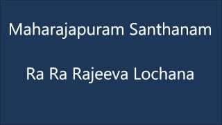 Maharajapuram Santhanam - Ra Ra Rajeeva Lochana