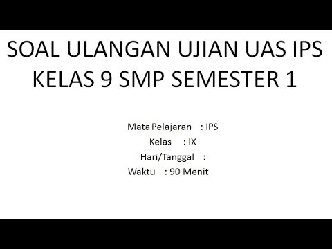 Soal Ulangan Ujian Uas Ips Kelas 9 Smp Semester 1 Youtube