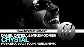 Daniel Ortega & Mike Moorish - Crystal (Francesco Diaz & Young Rebels Mix)
