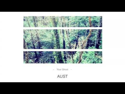 AUST - Your Ghost