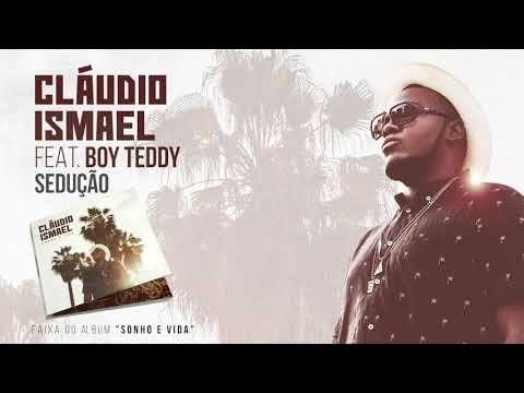 Cláudio Ismael Feat. Boy Teddy - Sedução (Official Audio)