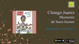 Chango Juárez / Monumento al Buen Humor - Monologos y cuentos 4
