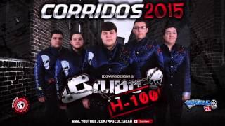 Grupo H100 - El De Cosala (Estudio 2015)