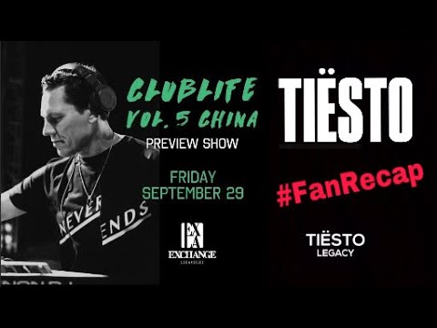 Tiësto ClubLife Vol 5 China Preview Show at Exchange LA