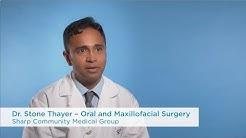 Dr. Stone Thayer, Oral and Maxillofacial Surgery