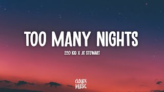 Download lagu 220 Kid x JC Stewart - Too Many Nights (Lyrics)