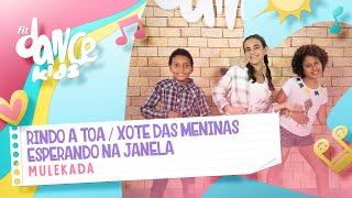 Baixar Rindo a Toa - Xote Das Meninas - Esperando na Janela - Mulekada | FitDance Kids
