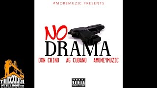 The Commission ft. Don Chino, AG Cubano & #MOREMUZIC - No Drama [Thizzler.com Exclusive]