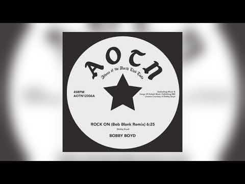 Bobby Boyd - Rock On (Bob Blank Remix)