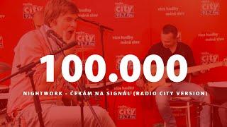 Nightwork - Čekám na signál (speciální radio City verze) / CITY LIVE - 25. října 2013