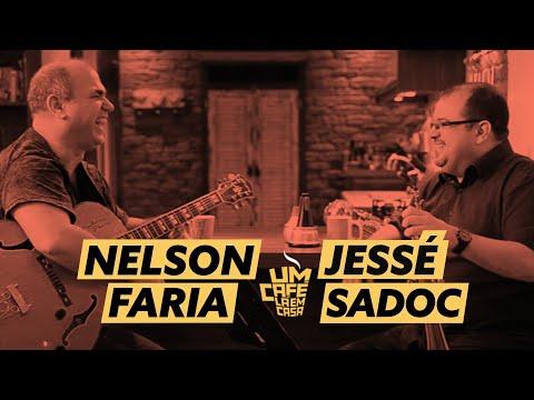 Um Café Lá em Casa com Jessé Sadoc e Nelson Faria