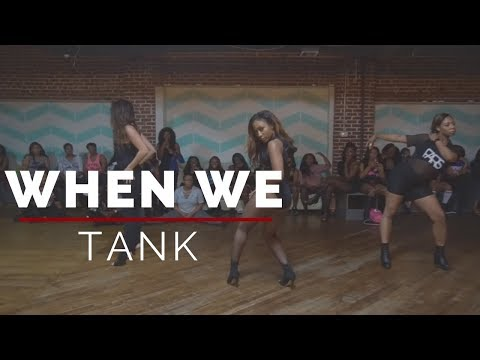 Tank- When We Choreography by Trinica Goods
