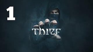 Прохождение THIEF — Часть 1: Падение