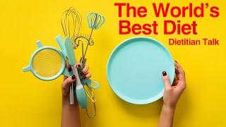 The Worlds BEST DIET - Dietitian Talk