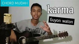 Tutorial Kunci / Chord Gitar Karma [ Guyon Waton ]