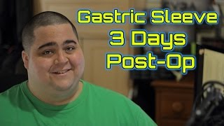 gastric sleeve 3 days post op recovery