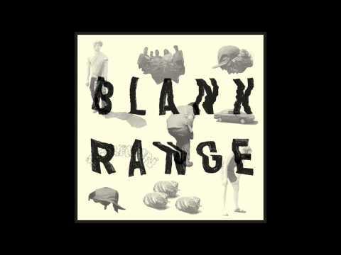 Blank Range - Scrapin