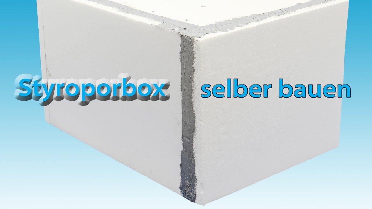 Styroporbox selber bauen  kleben  YouTube
