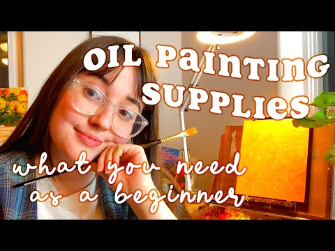 My Favorite Oil Painting Supplies // Everything You Need To Get Started